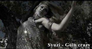 Syuzi - Goin crazy (клип)