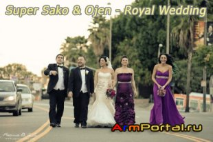Super Sako & Ojen - Royal Wedding