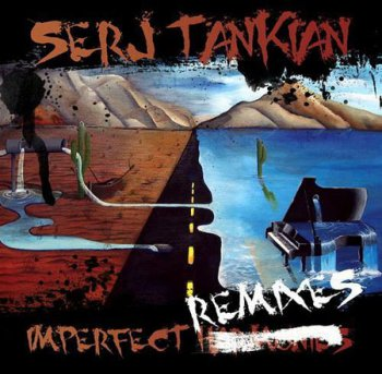 Serj Tankian - Imperfect Remixes [EP] (2011)