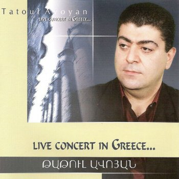 Tatoul Avoyan - Live Concert In Greece